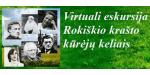 Virtuali eskursija Rokiškio krašto kūrėjų keliais